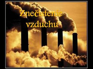 Znečistenie  vzduchu