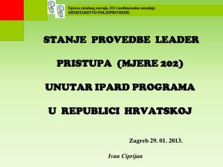 Uprava ruralnog razvoja, EU i međunarodne suradnje MINISTARSTVO POLJOPRIVREDE