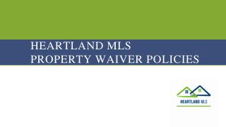 Heartland MLS  	Property waiver policies
