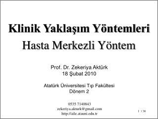 Prof. Dr. Zekeriya Aktürk 18 Şubat 2010 Atatürk Üniversitesi Tıp Fakültesi  Dönem 2