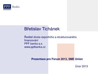 Prezentace pro Forum 2013, SME Union