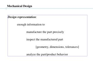 Design representation : enough information to  manufacture the part precisely