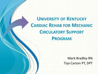 University of Kentucky Cardiac Rehab for Mechanic Circulatory Support Program