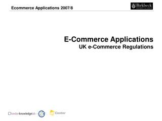 E-Commerce Applications UK e-Commerce Regulations
