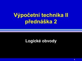 Výpočetní technika II přednáška 2