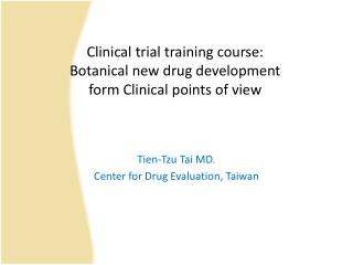 Clinical trial training course: Botanical new drug development  form Clinical points of view