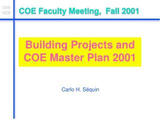 COE Faculty Meeting,  Fall 2001