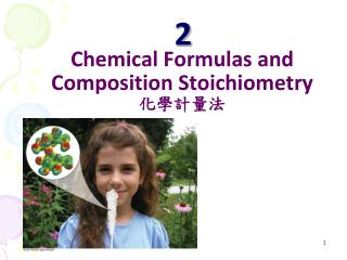 Chemical Formulas and Composition Stoichiometry 化學計量法