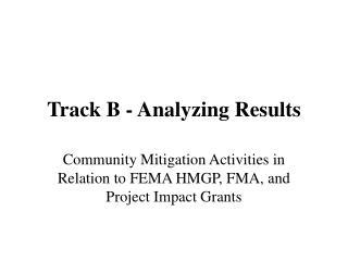 Track B - Analyzing Results