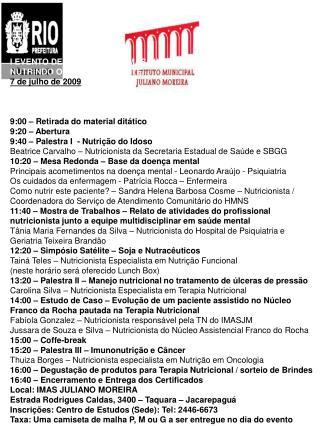 I EVENTO DE NUTRIÇÃO DO IMAS JULIANO MOREIRA NUTRINDO O CORPO E A MENTE 7 de julho de 2009