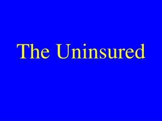 The Uninsured