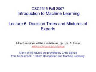 All lecture slides will be available as , .ps, & .htm at cs.toronto/~hinton
