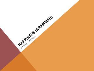 Happiness (Grammar)