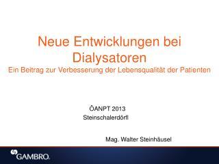 Neue Entwicklungen bei Dialysatoren  Ein Beitrag zur Verbesserung der Lebensqualität der Patienten