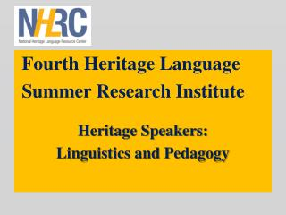 Fourth Heritage Language      Summer Research Institute Heritage Speakers: