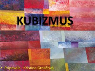 Pripravila : Kristína  Grnáčová