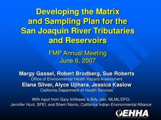 Margy Gassel, Robert Brodberg, Sue Roberts Office of Environmental Health Hazard Assessment
