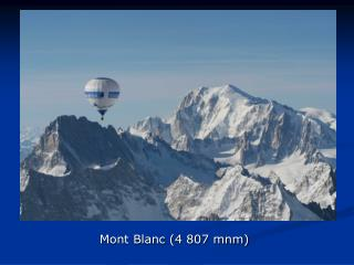 Mont Blanc (4 807 mnm)