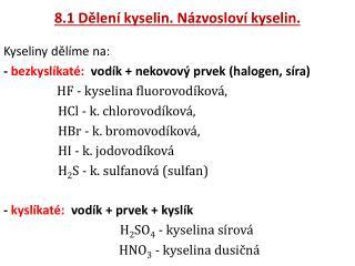 8.1 Dělení kyselin. Názvosloví kyselin.