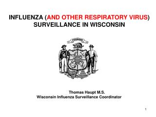 INFLUENZA ( AND OTHER RESPIRATORY VIRUS ) SURVEILLANCE IN WISCONSIN