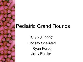 Pediatric Grand Rounds