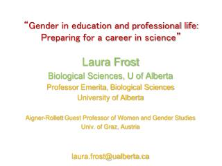 �Gender in education and professional life: Preparing for a career in science�