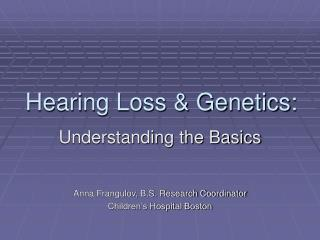 Hearing Loss  Genetics: