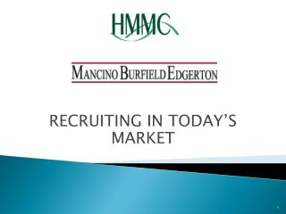 RECRUITING IN TODAY'S MARKET