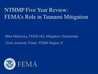NTHMP Five Year Review: FEMA's Role in Tsunami Mitigation