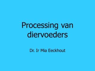 Processing van dier voeders
