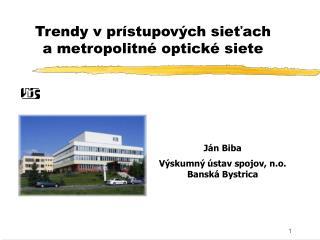 Ján Biba  Výskumný ústav spojov, n.o. Banská Bystrica