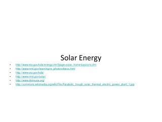 Solar Energy eia/kids/energy.cfm?page=solar_home-basics-k.cfm