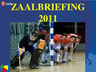 ZAALBRIEFING 2011