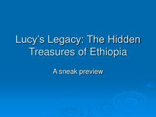 Lucy's Legacy: The Hidden Treasures of Ethiopia