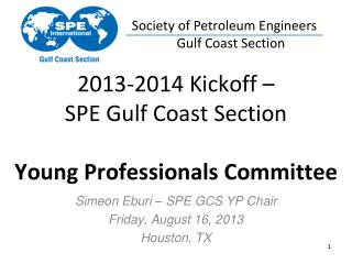 2013-2014 Kickoff –  SPE Gulf Coast Section Young Professionals Committee