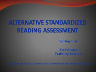 ALTERNATIVE STANDARDIZED  READING ASSESSMENT