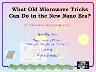 What Old Microwave Tricks Can Do in the New Nano Era?
