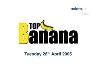 Tuesday 26 th  April 2005
