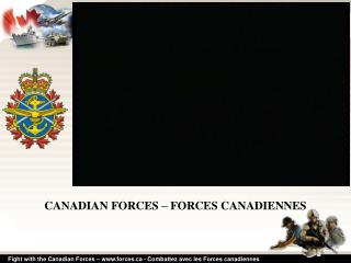 CANADIAN FORCES – FORCES CANADIENNES