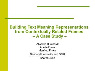 Building Text Meaning Representations  from Contextually Related Frames – A Case Study –