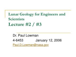 Lunar Geology for Engineers and Scientists Lecture 2