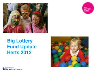 Big Lottery Fund Update Herts 2012