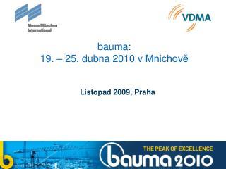 bauma:  19 .  – 25 . dubna  2010  v Mnichově