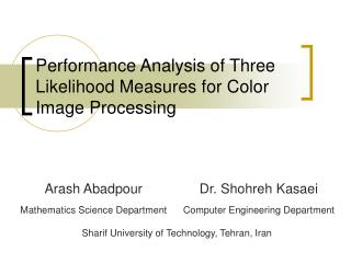Performance Analysis of Three Likelihood Measures for Color Image Processing