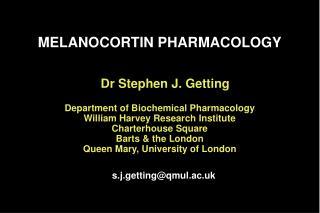 MELANOCORTIN PHARMACOLOGY