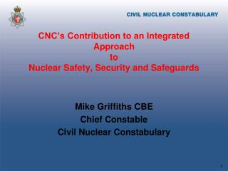 CNC's Contribution to an Integrated Approach to Nuclear Safety, Security and Safeguards