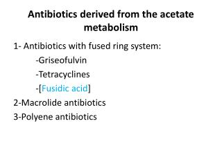 Antibiotics derived from the acetate metabolism