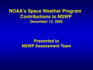 NOAAs Space Weather Program   Contributions to NSWP  December 12, 2005