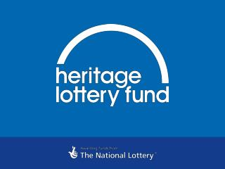 The Heritage Lottery Fund Making a positive and lasting difference for heritage and people