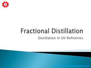 Fractional Distillation- Distillation in Oil Refineries
